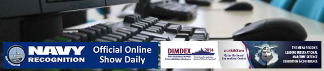 The Doha International Maritime Defence Exhibition & Conference DIMDEX 2014 has selected Navy Recognition Online Naval Defence Magazine as Official Online Show Daily for the second time in a row. DIMDEX will be held from 25 to 27 March 2014 at the Qatar National Convention Center.